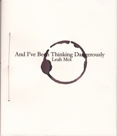 And I've Been Thinking Dangerously by Leah Mol